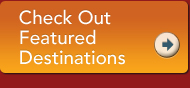 Check Out Featured DestinationsCallout